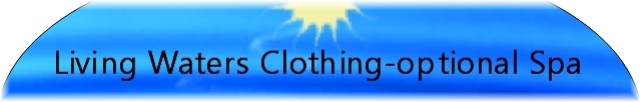 Living Waters Spa clothing optional resort in Palm Springs / Desert Hot Springs California - nudist / naturist hotel spa